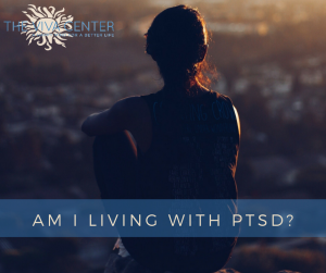 Am I living with PTSD?