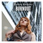 Beating Workplace Burnout