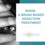 End Your Addiction With EMDR, ft. Sara Staggs, LICSW