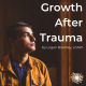 Growth After Trauma