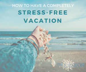planning a stress free vacation the viva center