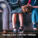 Staying (Or Becoming) Close With Our Siblings As We Age