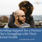How You Can Support a Partner Who's Struggling with Their Mental Health
