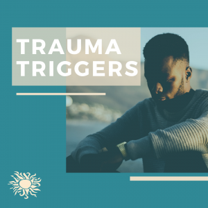Trauma Triggers Blog
