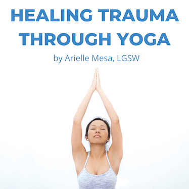 Arielle Healing Trauma Through Yoga