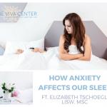 The Connection Between Anxiety & Sleep Disturbances