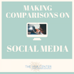Comparing Ourselves On Social Media…In A Healthy Way?