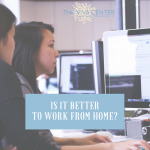 Is the Best Work Environment…Your Home?